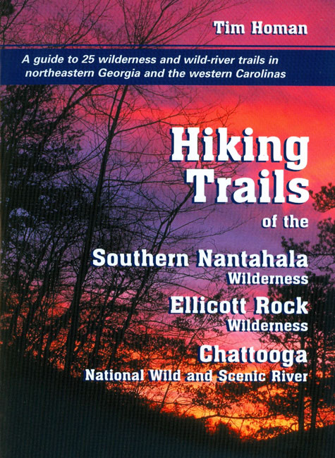 Hiking Trails of the Southern Nantahala Wilderness Ellicott Rock Wilderness Chattooga National Wild and Scenic River
