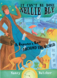 It Cant Be Done Nellie Bly