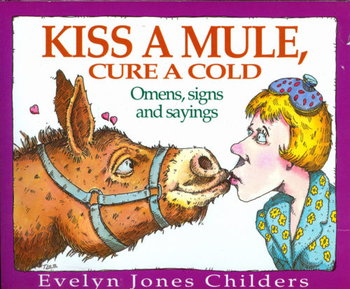 Kiss a Mule Cure a Cold