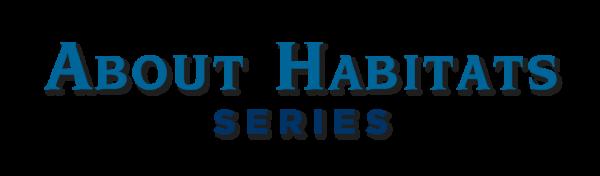 About Habitats Series