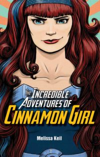 The Incredible Adventures of Cinnamon Girl HC