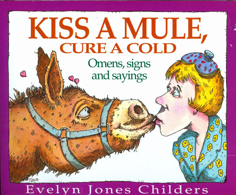 Kiss a Mule Cure a Cold