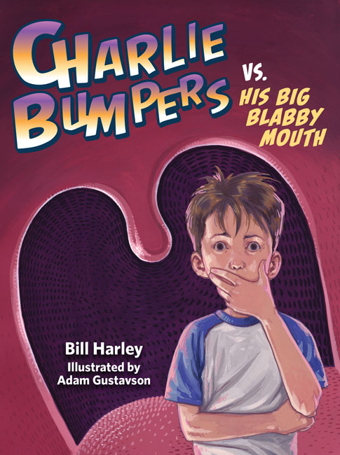 Charlie Bumpers vs. His Big Blabby Mouth