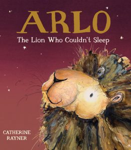 Arlo the Lion Who Couldnt Sleep